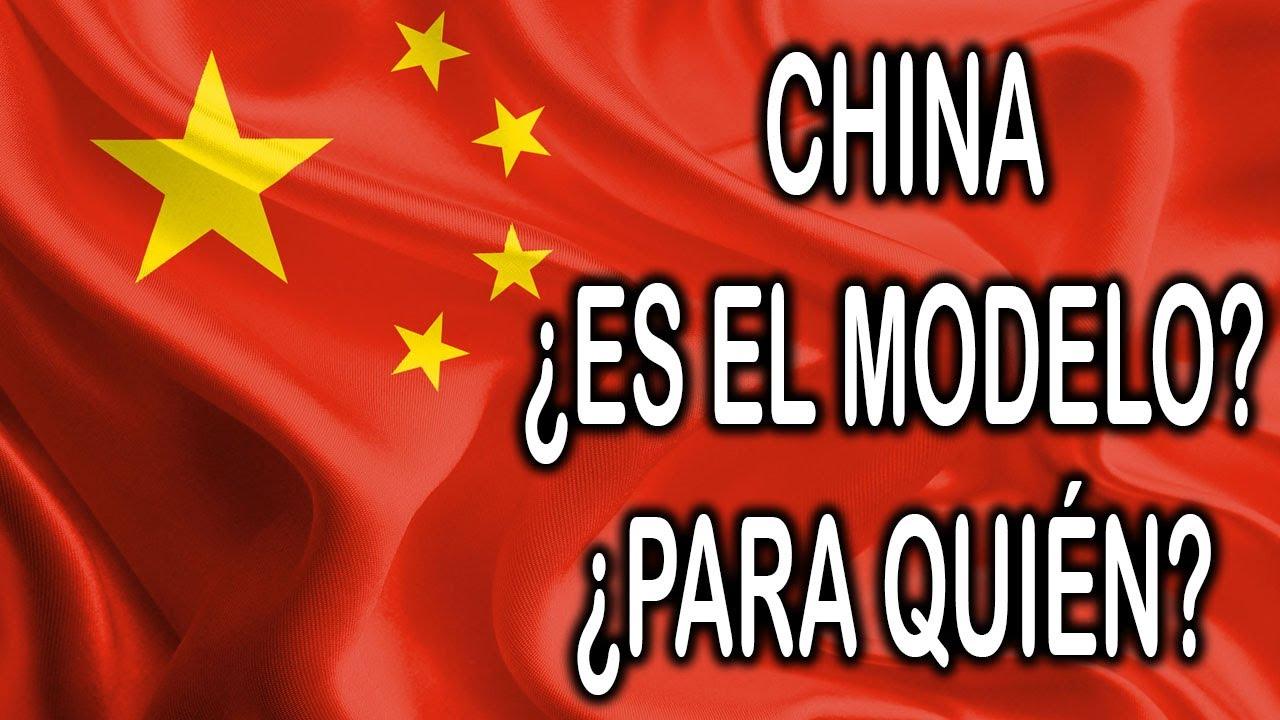 CHINA, ¿ES EL MODELO?, ¿PARA QUIÉN?