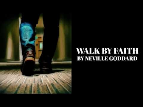 Walk by Faith by Neville Goddard