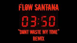 FLOW - WASTE MY TIME  [FLOW-MIX]