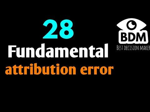 38 ALT fundamental attribution error LD