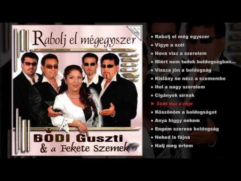Bódi Guszti és a Fekete szemek - Rabolj el mégegyszer (teljes album)
