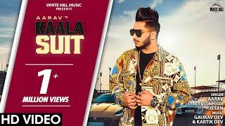 Kaala Suit (Full Song) Aarav   New Song 2019   White Hill Music