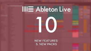 Ableton Live 10 New Features: 5. New packs