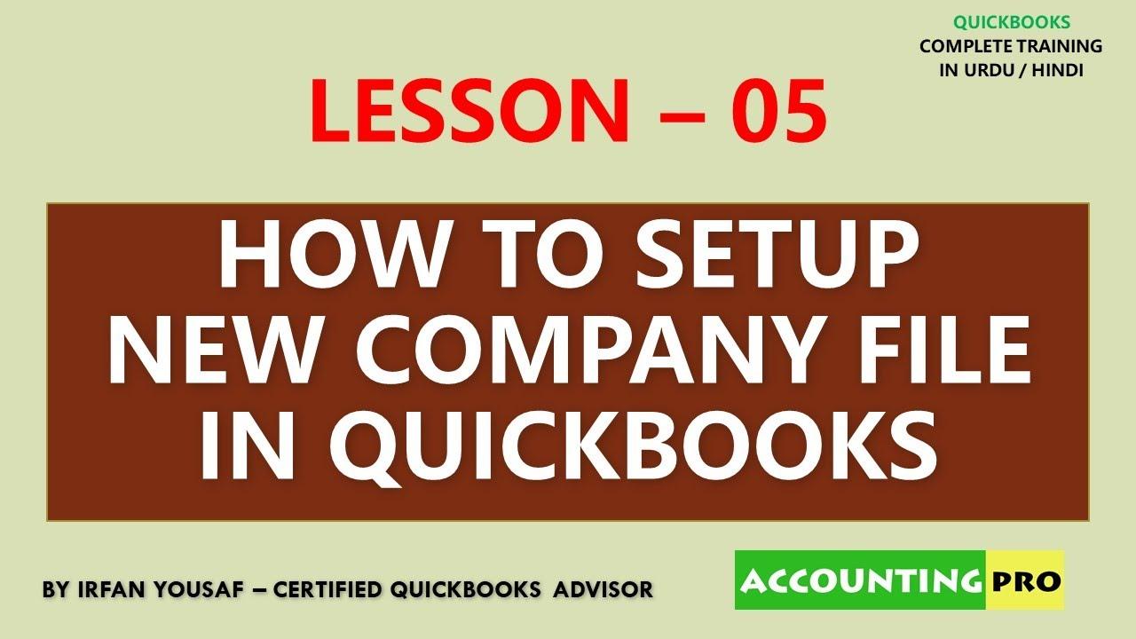 005 - Setup New Company File - QuickBooks Tutorial in Urdu/Hindi