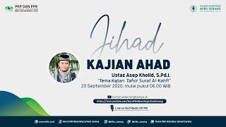 Kajian Ahad Pagi - Tafsir Surat Al Kahfi - Ust. Asep Holid, S.Pd.I