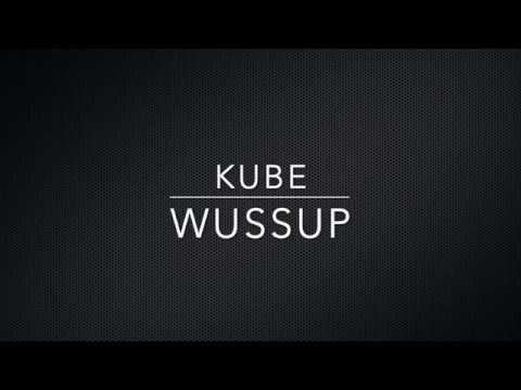 Kube - WUSSUP (lyrics) #1