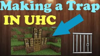 How to make a trap in UHC!