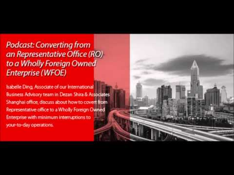 Converting from an Representative Office (RO) to a Wholly Foreign Owned Enterprise (WFOE)