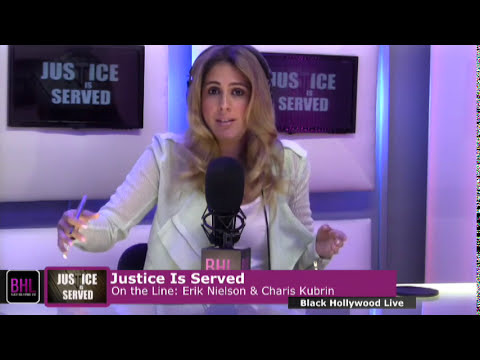 Justice is Served w/ Charis Kubrin & Erik Nielson | March 21st, 2014 | Black Hollywood Live