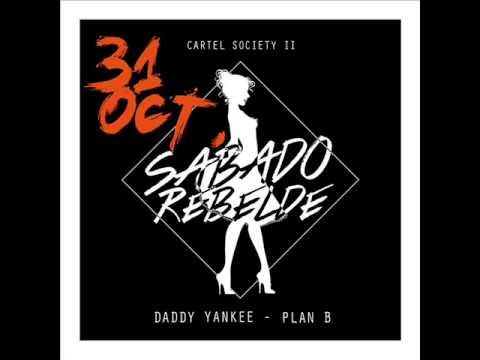 Daddy Yankee Ft. Plan B - Sabado Rebelde (Cartel Society II) Official.