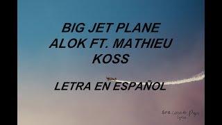 Baixar Big Jet Plane- Alok ft. Mathieu Koss (Letra en Español)