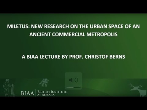 Christof Berns: Miletus ‐ New Research on the urban space of an ancient commercial metropolis