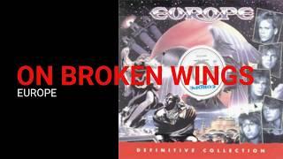 Europe - On Broken Wings w/Lyrics