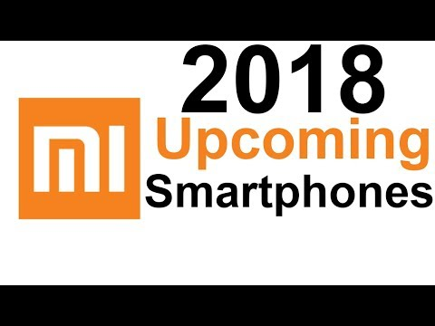Upcoming Xiaomi Phones in India 2018