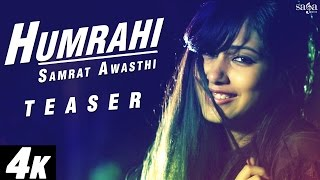 Humrahi - Official Teaser - New Hindi Love Songs 2015 - 4K Ultra HD Video