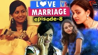 Love vs Marriage | Telugu Comedy Web Series | Episode 8 | by Haswanth Modem | #TeluguWebseries