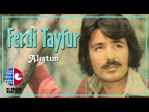 Ferdi Tayfur - Alıştım (45'lik Plak Kayıtları)