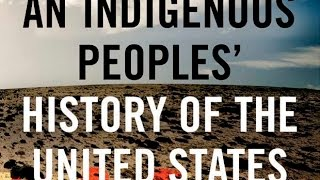 An Indigenous Peoples' History of the United States (w/ Roxanne Dunbar-Ortiz)