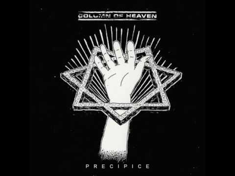 Column of Heaven  -  Precipice (Full Album) 2014