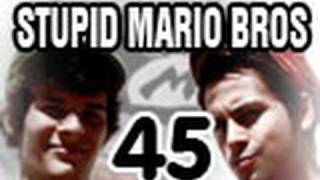Stupid Mario Brothers - Episode 45
