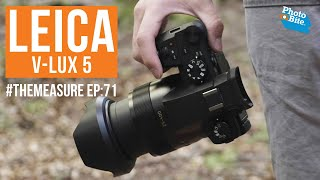 The Leica V-Lux 5 Review. Our First Hands-on With Lecia's New Camera