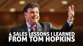 4 Sales Lessons I learned From Tom Hopkins