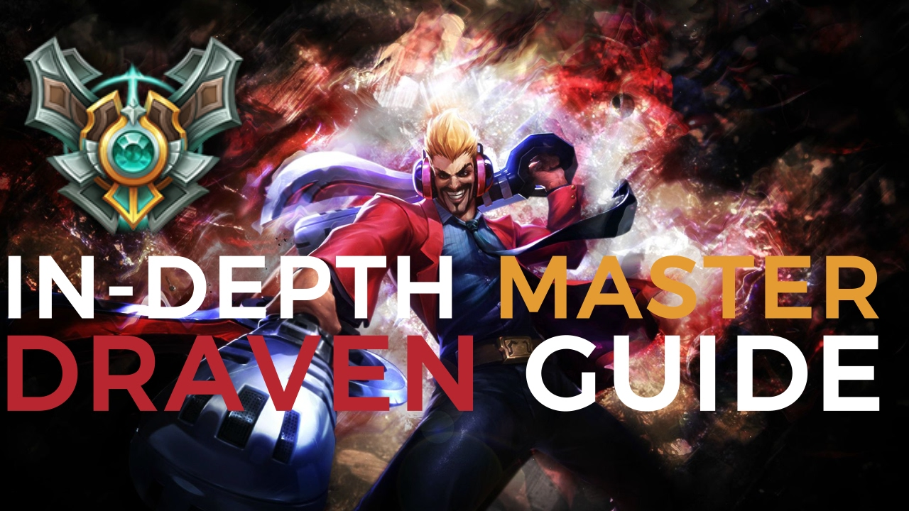 Master Tier Draven Guide Youtube