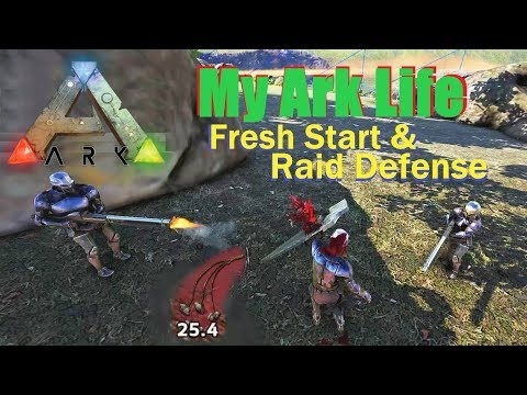 My Ark Life- Ep. 4- Fresh Start & Raid Defense!