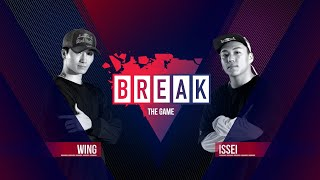 BREAK THE GAME | Wing vs. Issei