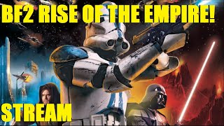 STAR WARS BATTLEFRONT 2 (2005) LIVESTREAM! GALACTIC CONQUEST & RISE OF THE EMPIRE!