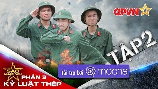 Sao nhập ngũ (SS3): KLT | Tập 2: Vào khuôn khổ - Khắc Việt cùng Vương Anh, Huy Cung