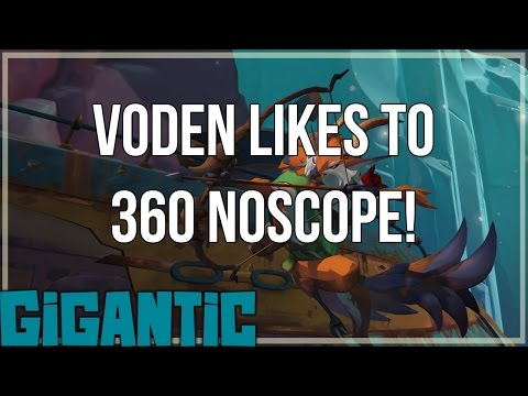 Voden likes to 360 NOSCOPE! - Gigantic Closed Beta