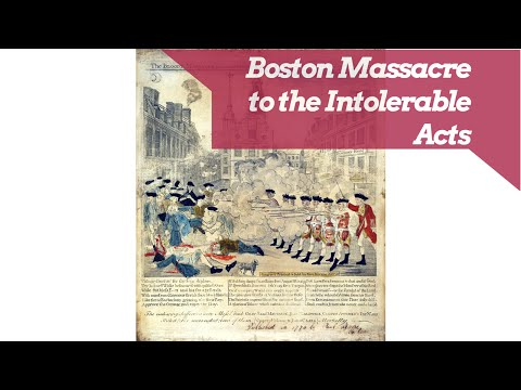 Boston Massacre to the Intolerable Acts