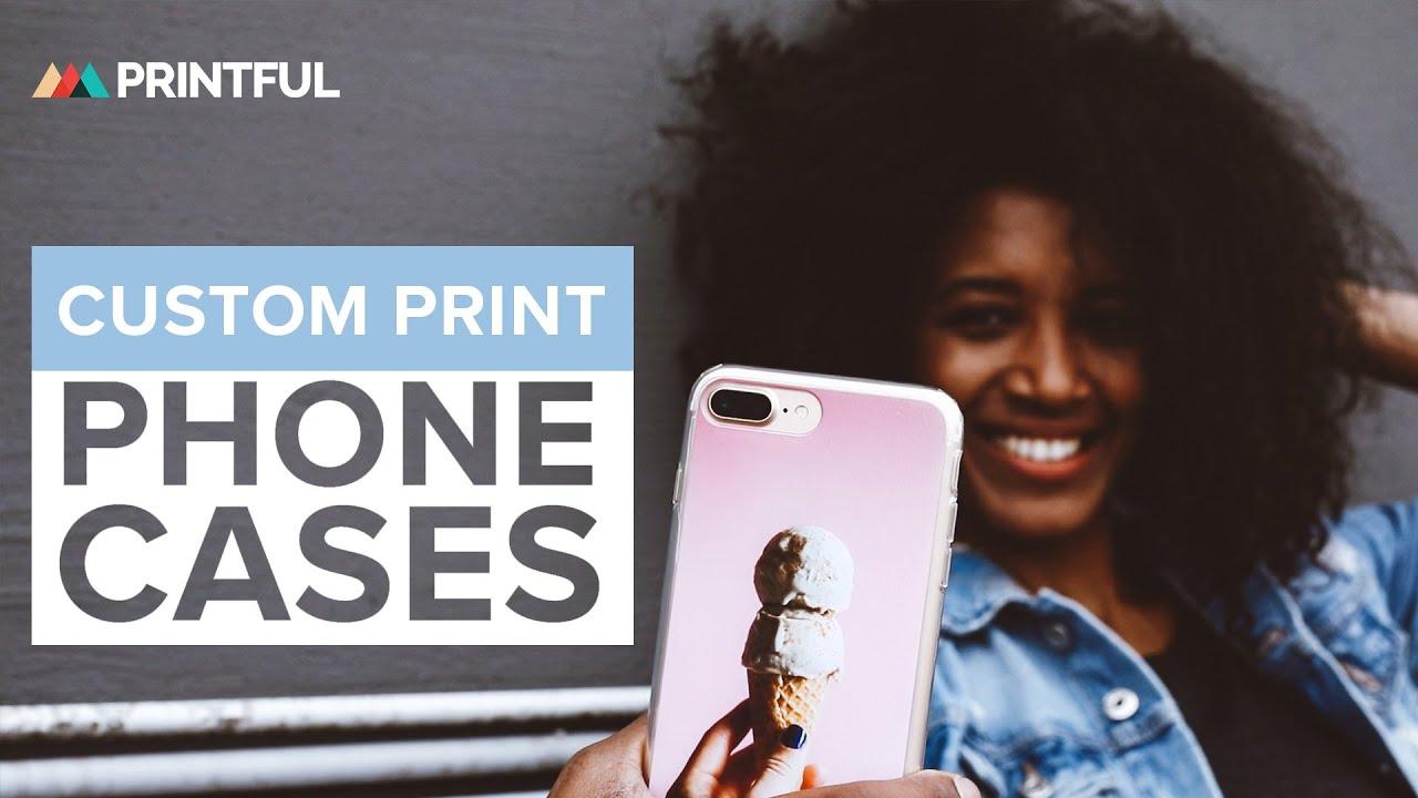 Make your own custom phone case: Printful