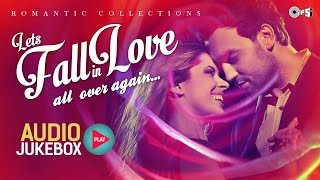 Lets Fall In Love All Over Again - Everlasting Romantic Hit Songs Audio Jukebox