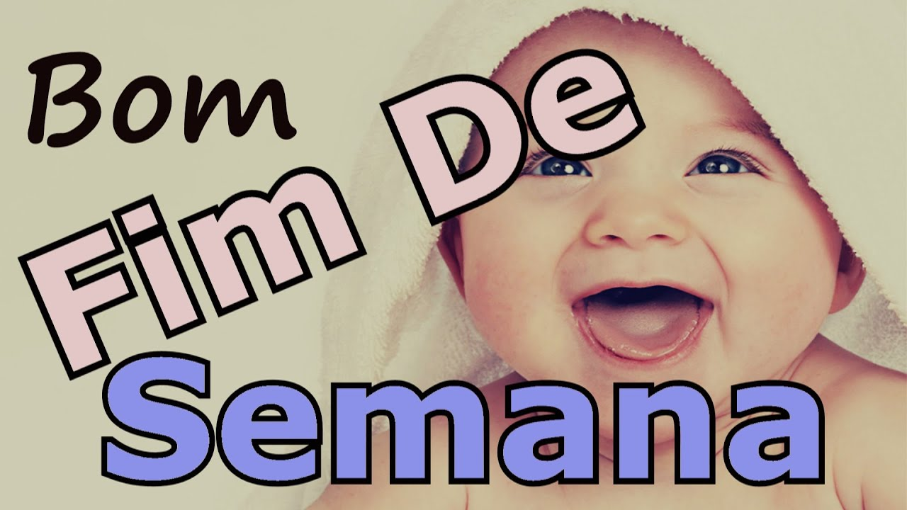 Belas Frases De Bom Final De Semana Youtube