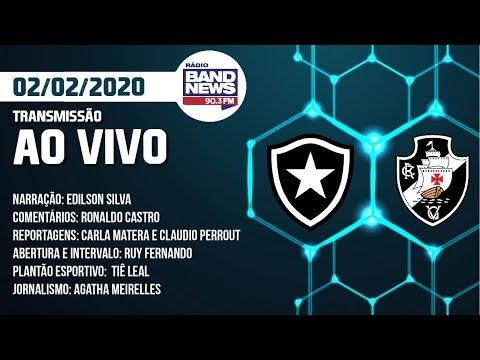 TRANSMISSÃO AO VIVO - BOTAFOGO X VASCO - CAMPEONATO CARIOCA 2020 (02/02)