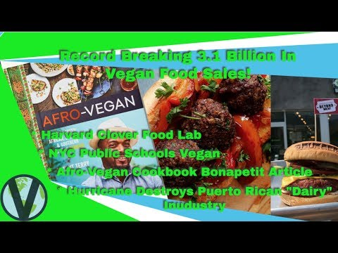 3 1 Billion Dollars A Year In Vegan Food Sales! Afro Vegan Cookbook, NYC Schools Go Vegan & More!
