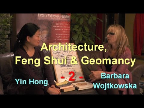 Architecture, Feng Shui & Geomancy, part 2 - Yin Hong & Barbara Wojtkowska