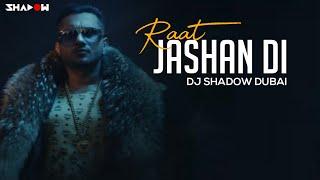 Yo Yo Honey Singh | Raat Jashan Di | DJ Shadow Dubai Remix | Full Video