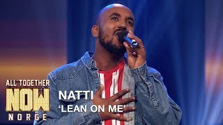 All Together Now Norge | Natti synger Lean On Me av Bill Withers i duellen | TVNorge