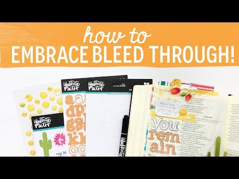 HOW TO EMBRACE THE BLEED THROUGH IN YOUR JOURNALING BIBLE!