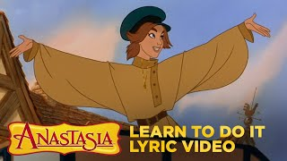 Anastasia | 'Learn To Do It' Lyric Video | Fox Family Entertainment