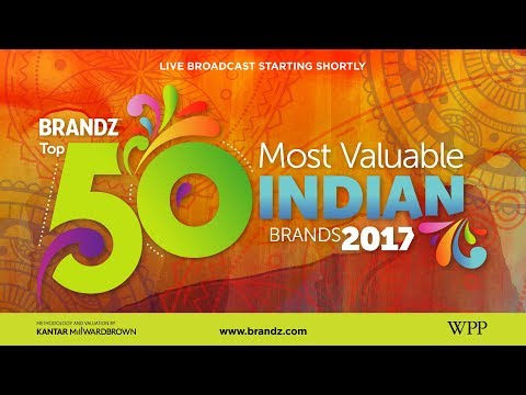 BrandZ Top50 Most Valuable Indian Brands 2017 | Launch Event