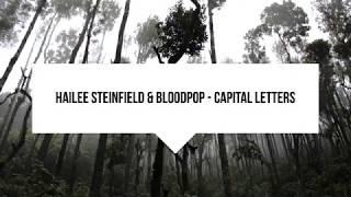 Hailee Steinfield & BloodPop - Capital Letters (SpeedTrike Remix)