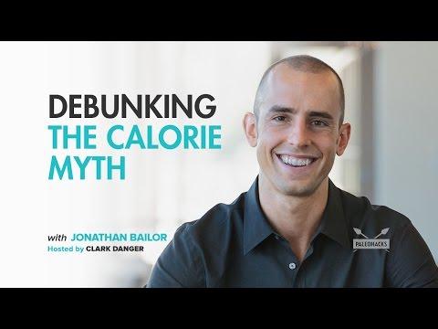 Jonathan Bailor   Debunking the Calorie Myth