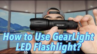 Is GearLight LED Tactical Flashlight Worth it?