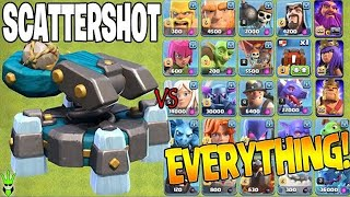 SCATTERSHOT VS ALL TROOPS AND HEROES! - Clash of Clans