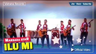 Marsada Star - Ilu Mi (Official Video)