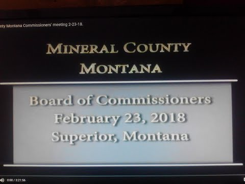 Mineral County Montana Commissioners' meeting 2-23-18.